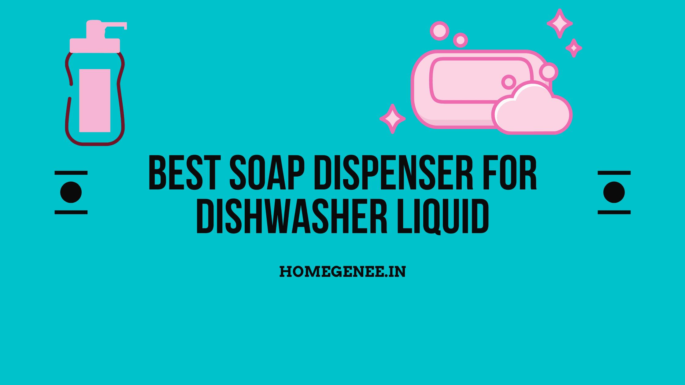 Best Soap Dispenser for Dishwasher