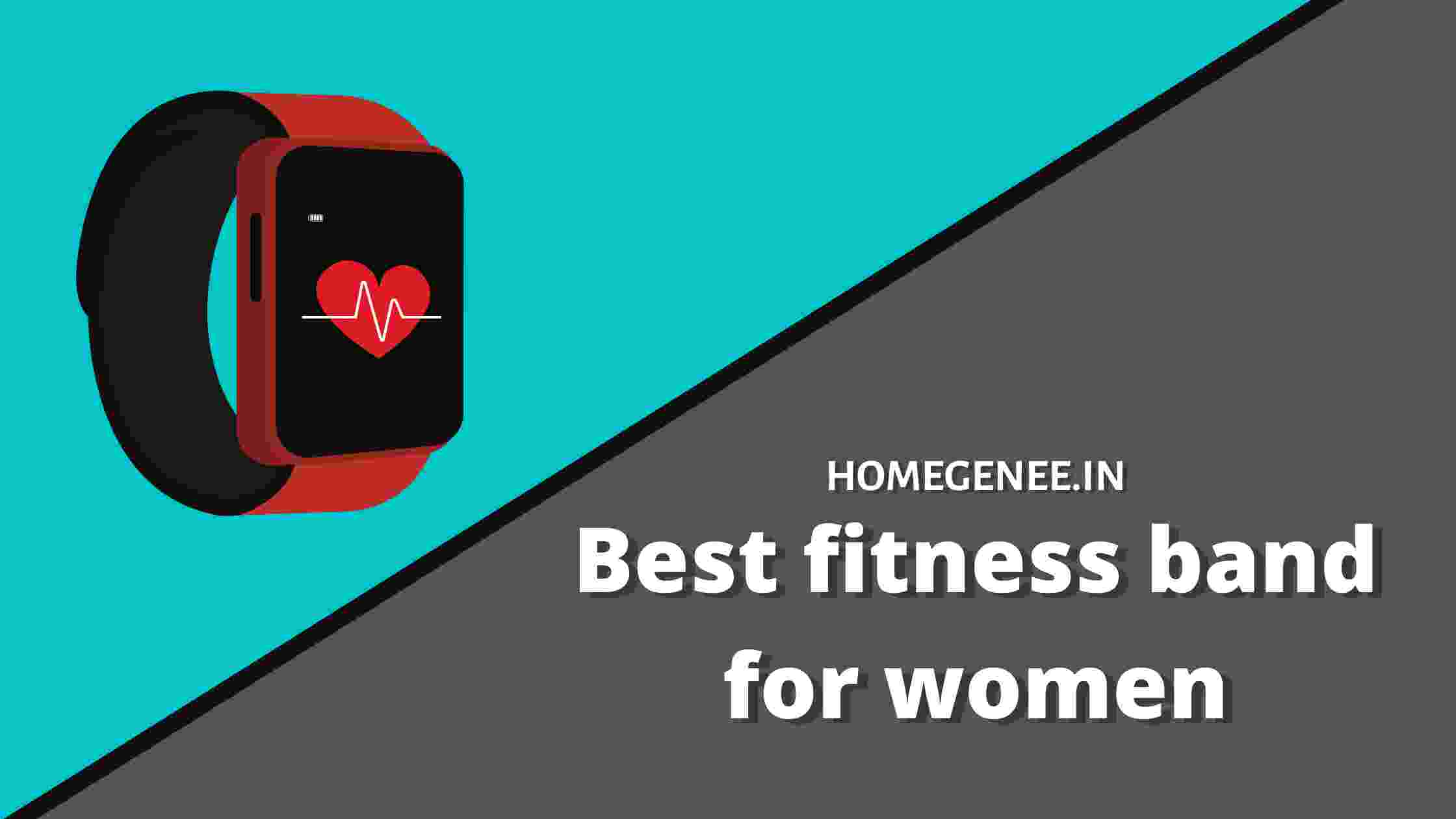 Best fitness band for women in India 2021