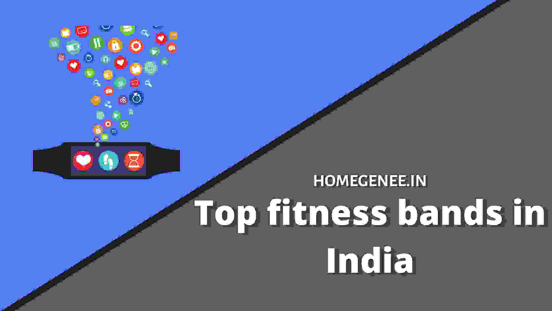 Top fitness bands in India 2021