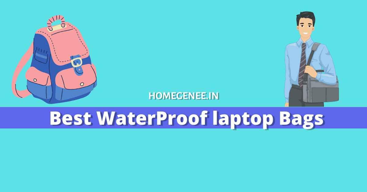 Top 9 Best WaterProof laptop Bags India 2021