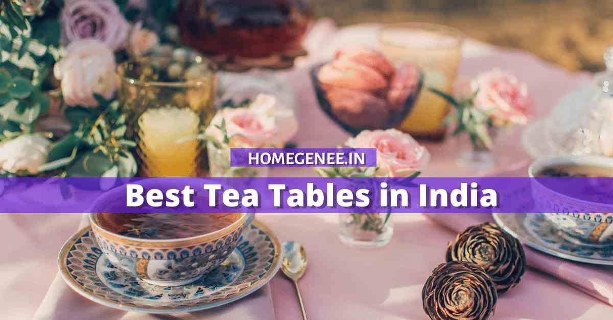 5 Best Tea Tables in India