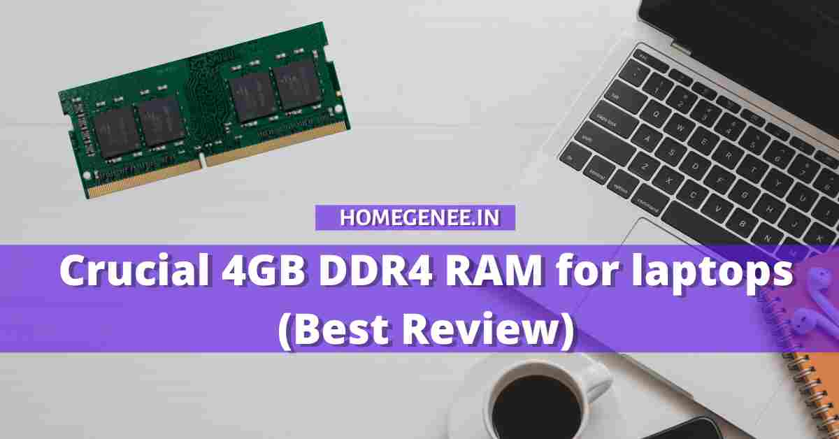 Crucial 4GB DDR4 RAM for laptops (Best Review)